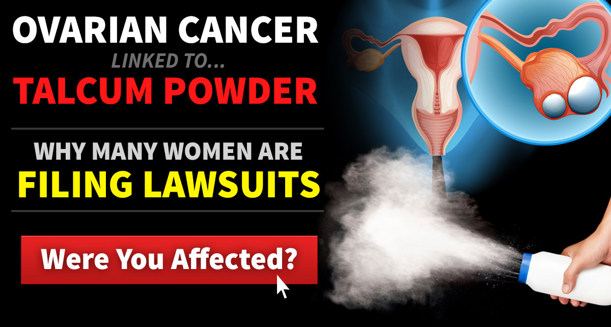 Talcum Powder Lawsuits For Ovarian Cancer Victims